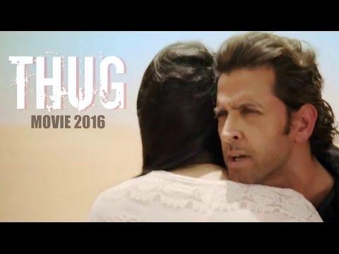 THUG Movie 2016 || Hrithik Roshan || Deepika Padukone ...