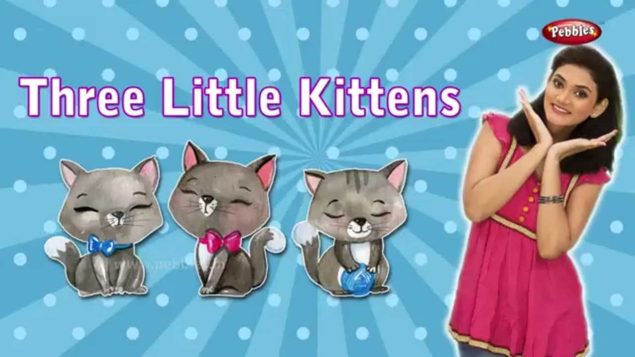 Three Little Kittens Lost Their Mittens Song For Children With Actions Nursery Action Songs Kids Youtube