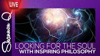 Looking for the Soul, a conversation with Mike from Inspiring Philosophy