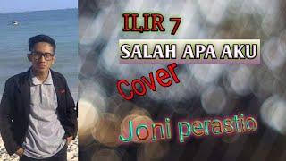 Download Lagu Ilir 7 cover salah apa aku Joni perastio MP3