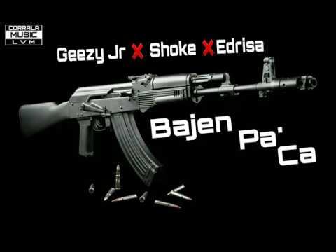 Bajen Pa' Ca - Geezy Jr ❌Shoke ❌ Edrisa (Prod. By Dj Fifty)