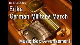 Erika/German Military March [Music Box]