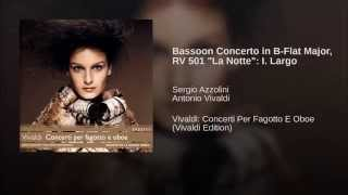 "Bassoon Concerto in B-Flat Major, RV 501 ""La Notte"": I. Largo"
