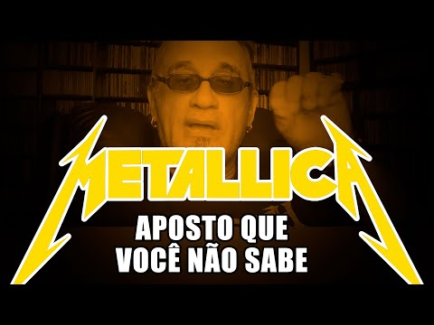 Metallica: Aposto Que Você Não Sabe