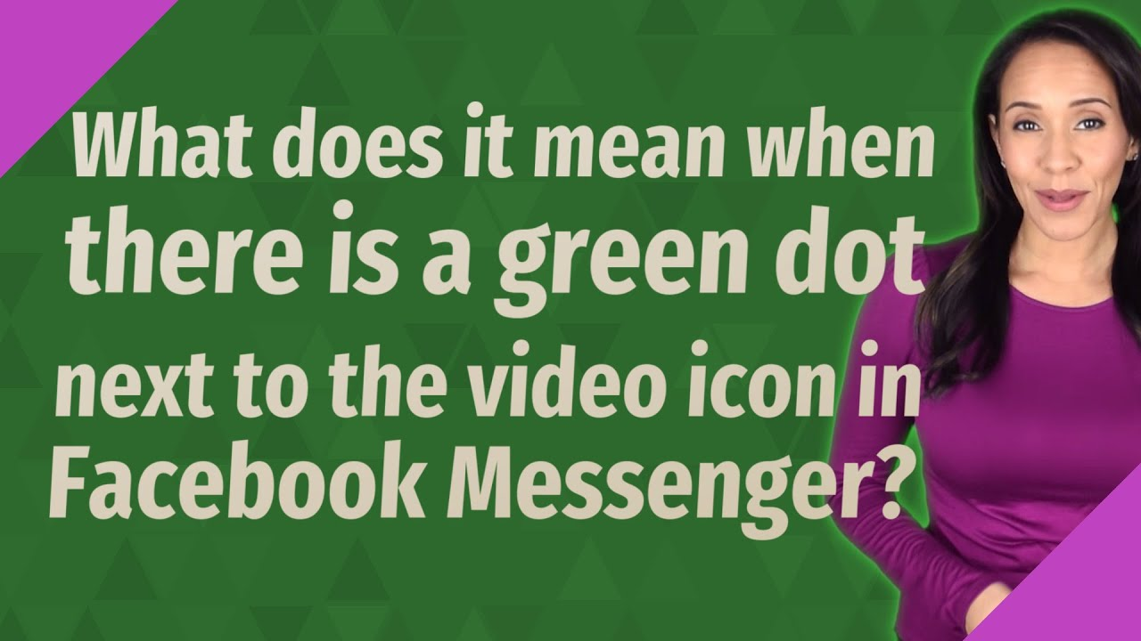 Messenger mean dot on does green facebook what the Messenger Message