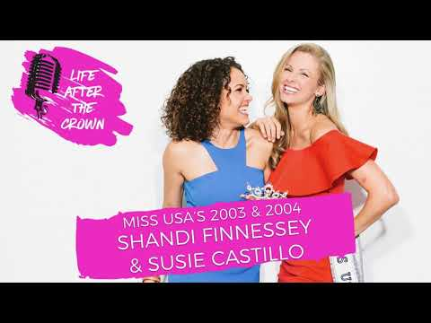 Miss USA's 2003 & 2004 Shandi Finnessey and Susie Castillo  The Realities of Winning the Miss...