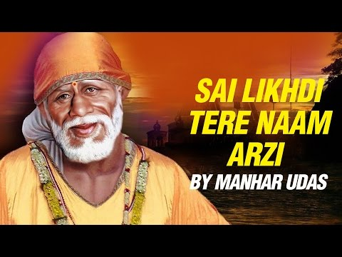 Sai Likhdi Tere Naam Arzi by Manhar Udas  Top Sai Baba Bhajan