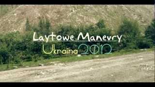 Laytowe Manevry UKRAINA lipiec 2012