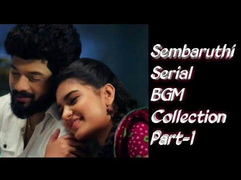 The Most Awaited SEMBARUTHI Serial BGM Collections 🎶...