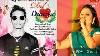 Manik Jyoti. & Swastika Sharmah. Nwe.Song.Dil duniya.super.Hit.assames.2019