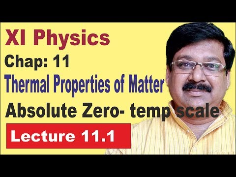 NCERT XI Physics Chap-11.1 | Absolute Zero | Temperature Scale | Thermal Properties of Matter |