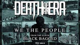 Download Death Of An Era - We The People MP3 song and Music Video