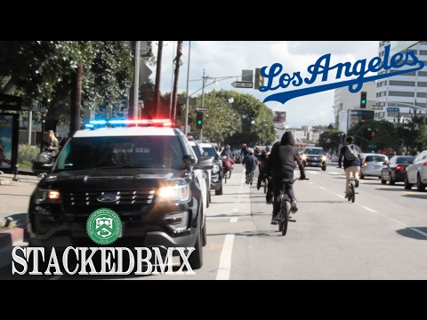 STACKED BMX LA STREET RIDE 2017 TAKING OVER THE STREETS