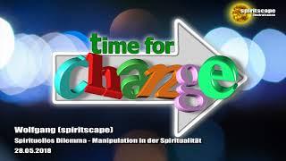 Wolfgang (spiritscape): Spirituelles Dilemma - Manipulation in der Spiritualität