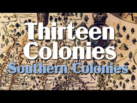 Thirteen Colonies: the Southern Colonies