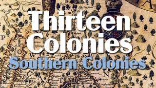 Thirteen Colonies: the Southern Colonies thumbnail