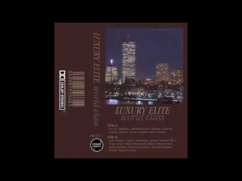 Luxury Elite World Class full album (2015)