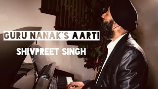 Kaisi Aarti (Guru Nanak's Aarti) - Shivpreet Singh