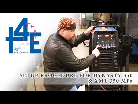 T4E - Setup Procedure Of Dynasty 350 And XMT 350 MPa (SMAW)