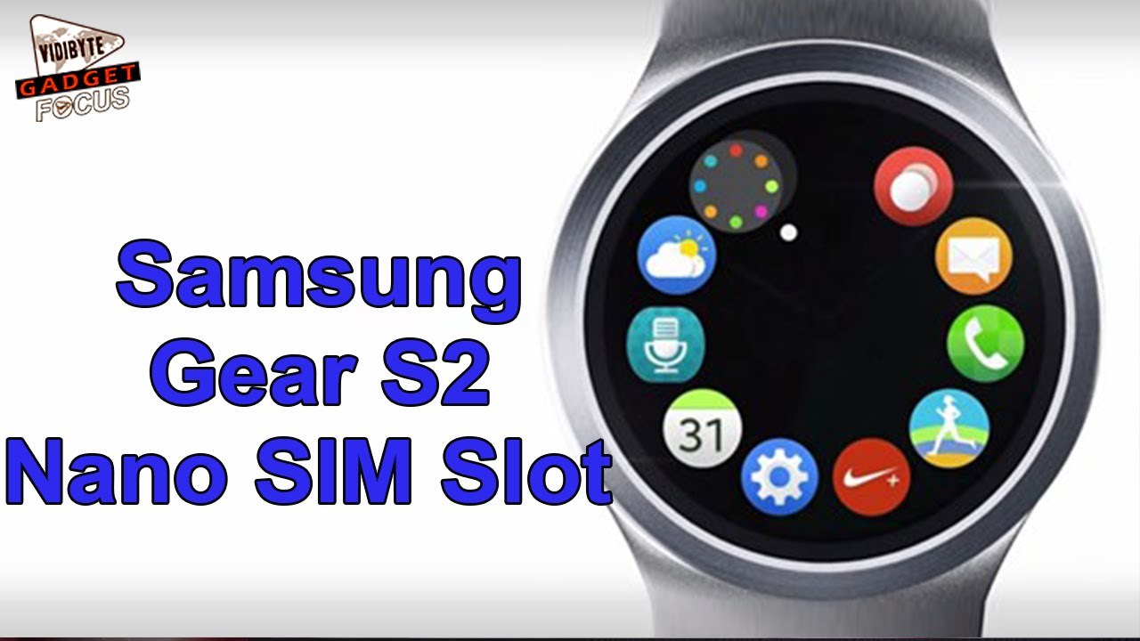 Samsung Gear S2 Might Include Nano SIM Card Slot