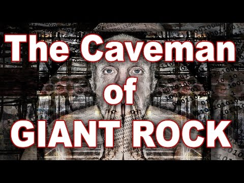The Caveman Of Giant Rock - Mojave Mysteries