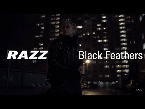 RAZZ - Black Feathers ( Official Video )