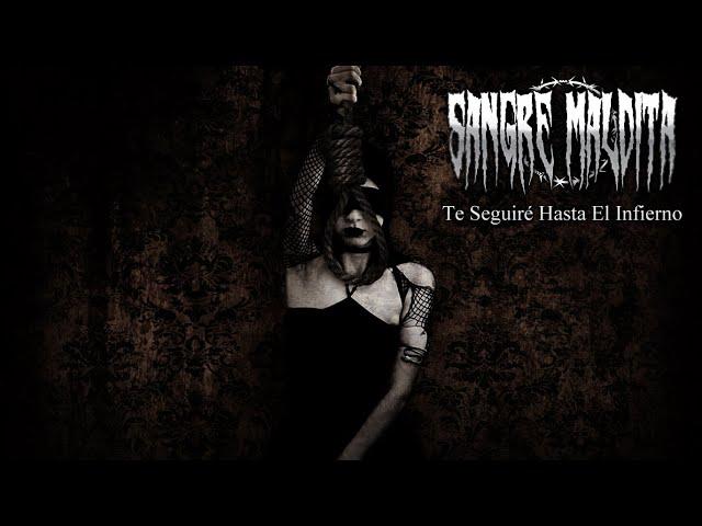 Sangre Maldita - Te Seguiré Hasta El Infierno | Metal Gótico |