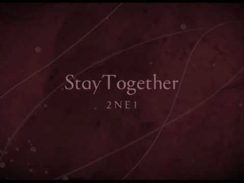 2NE1 - STAY TOGETHER LYRICS - SongLyrics.com
