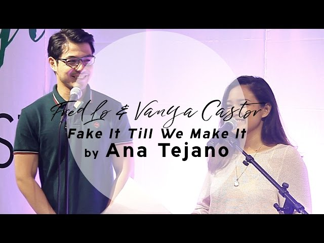 #AprilFeelsDay2017 - Fake It Till We Make It by Ana Tejano (perf. by Fred Lo + Vanya Castor)