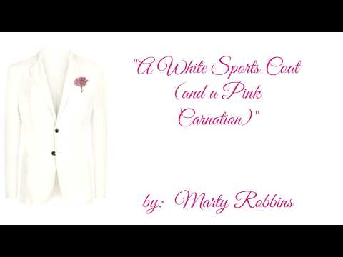 A White Sports Coat and a Pink Carnation wlyrics  ~  Marty Robbins