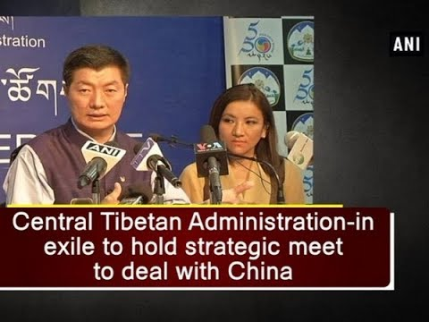 Central Tibetan Administration-in exile to hold strategic meet to deal with China - ANI News