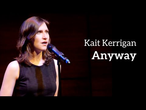 Kait Kerrigan - ANYWAY (Kerrigan-Lowdermilk)