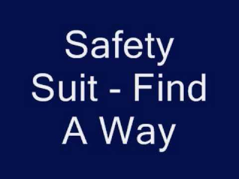 Safetysuit - Find A Way
