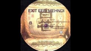 Exit EEE - Mehndi (King O RMX)