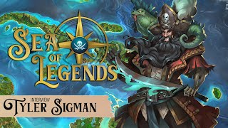 Sea of Legends: An Interview with writer, Tyler Sigman!