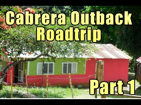 Exploring Cabrera Backroads With A Couple From Edmonton Canada - Part 1