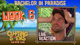 LIVE Reaction to Bacнelor in Paradise Week 6: Cutting Stems