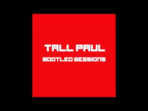 DJ Tall Paul - Pills and Thrills (BOOTLEG SESSIONS)