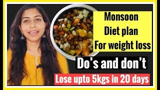 MONSOON DIET PLAN FOR WEIGHT LOSS | LOSE 5KGS IN A MONTH