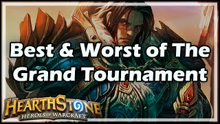 [Hearthstone] Best & Worst of The Grand Tournament