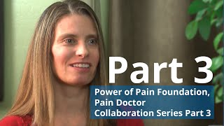 Power of Pain Foundation Collaboration Series - Part 3