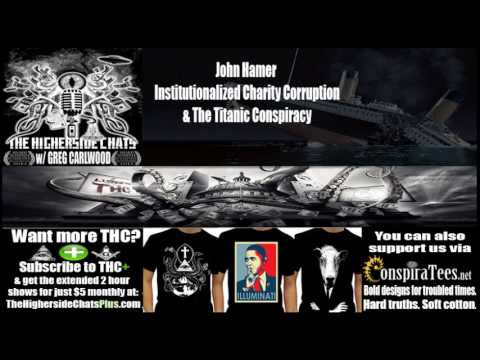 John Hamer  Institutionalized Charity Corruption & The Titanic Conspiracy
