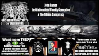john hamer   institutionalized charity corruption the titanic conspiracy
