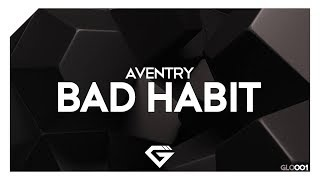 Aventry - Bad Habit