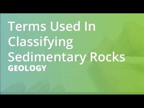 Terms Used In Classifying Sedimentary Rocks | Geology