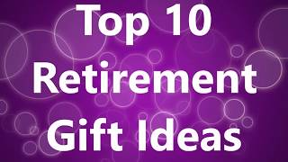 Top 10 Retirement Gift Ideas