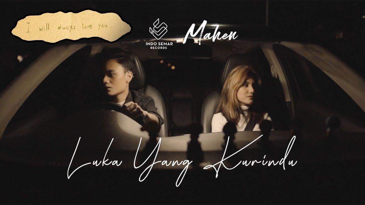 Mahen - Luka Yang Kurindu (Official Music Video)