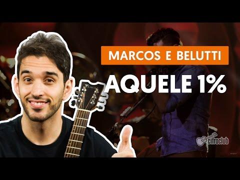 Aquele 1% - Marcos & Belutti (aula de violão completa)