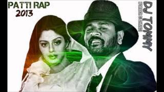 PATTI RAP 2013(HUMSE HAI MUQABALA)DJ TOMMY FORMER DJ AHMED
