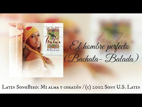 India - El hombre perfecto (Bachata-Balada)
